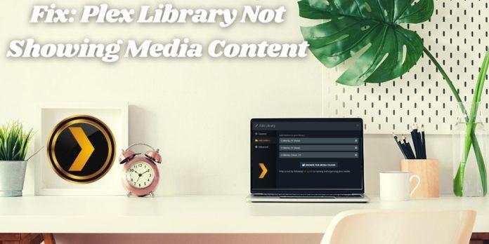 Fix Plex Library Not Showing Media Content